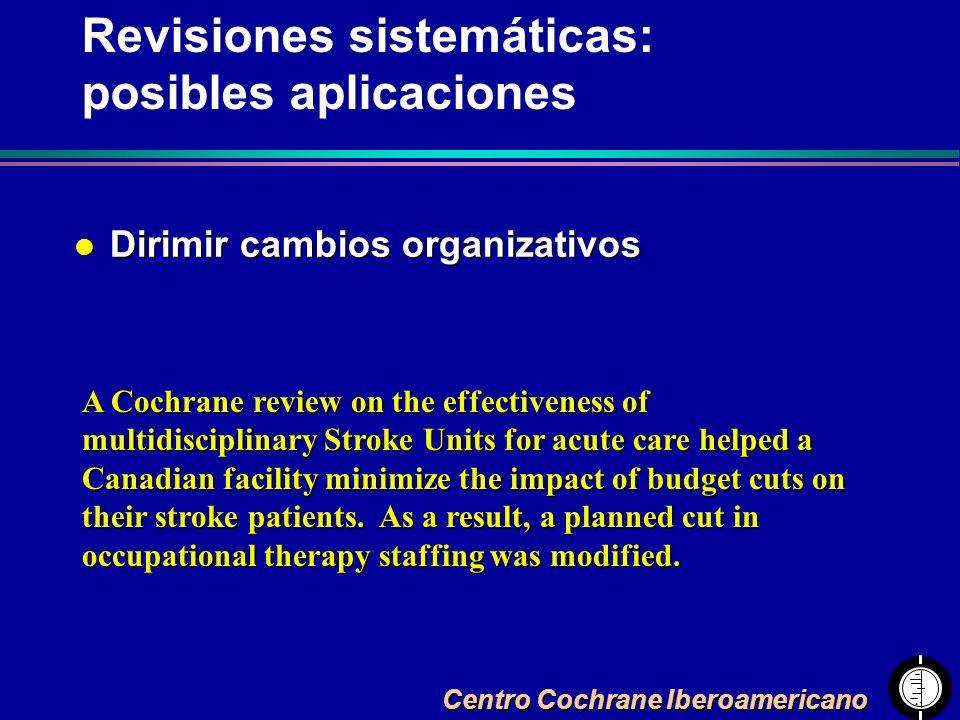 Centro Cochrane Iberoamericano l Dirimir cambios organizativos A Cochrane review on the effectiveness of multidisciplinary Stroke Units for acute care