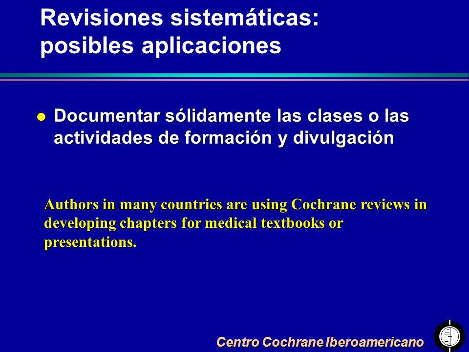 Centro Cochrane Iberoamericano l Documentar sólidamente las clases o las actividades de formación y divulgación Authors in many countries are using Co