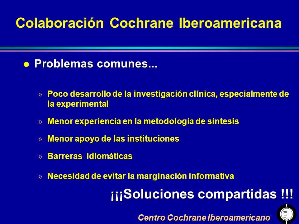 Centro Cochrane Iberoamericano Colaboración Cochrane Iberoamericana l Problemas comunes... »Poco desarrollo de la investigación clínica, especialmente