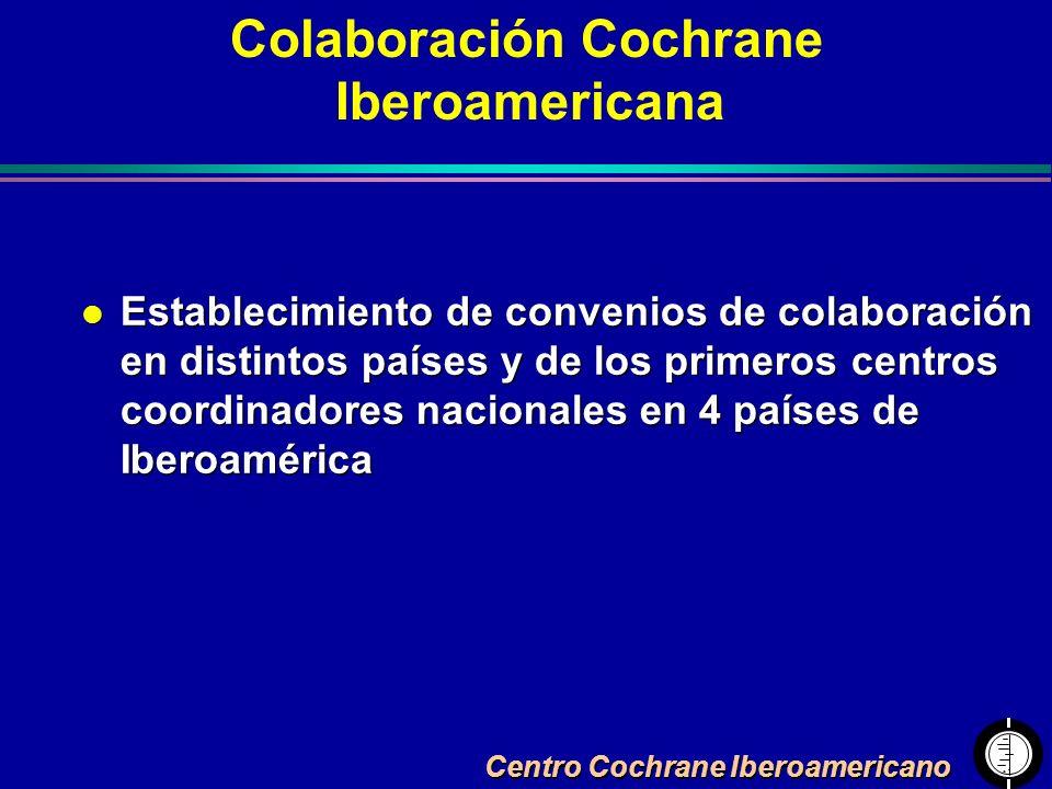 Colaboración Cochrane Iberoamericana l Establecimiento de convenios de colaboración en distintos países y de los primeros centros coordinadores nacion