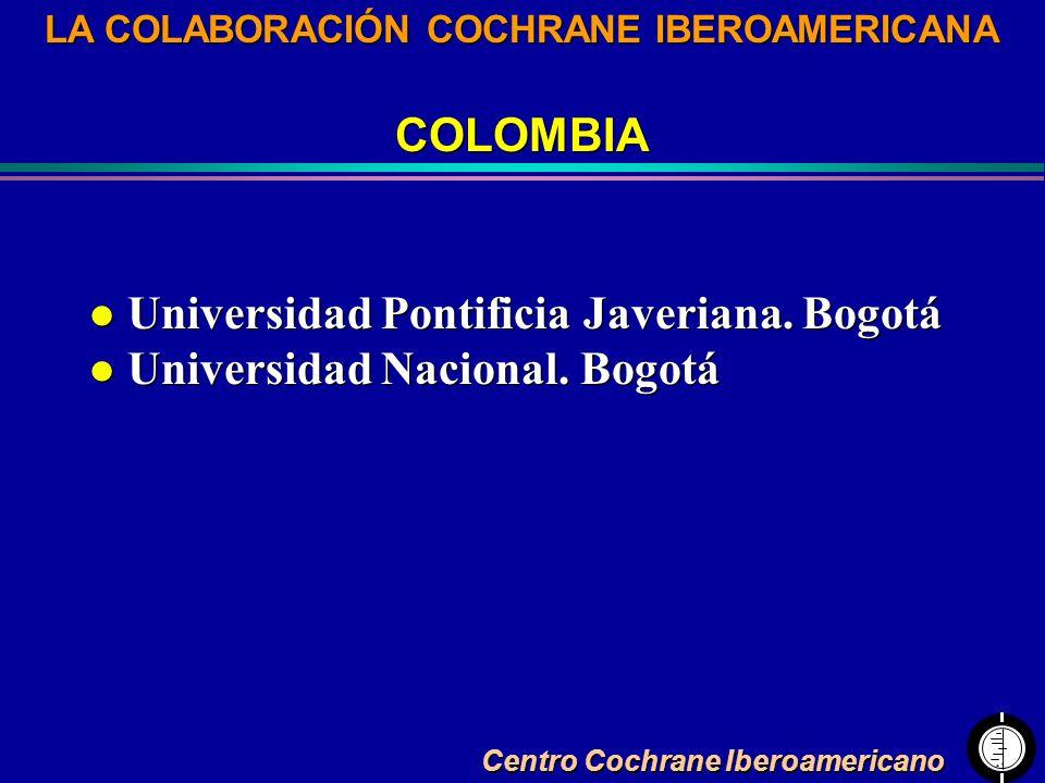 Centro Cochrane Iberoamericano LA COLABORACIÓN COCHRANE IBEROAMERICANA COLOMBIA LA COLABORACIÓN COCHRANE IBEROAMERICANA COLOMBIA l Universidad Pontifi