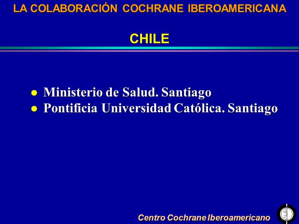 Centro Cochrane Iberoamericano LA COLABORACIÓN COCHRANE IBEROAMERICANA CHILE LA COLABORACIÓN COCHRANE IBEROAMERICANA CHILE l Ministerio de Salud. Sant