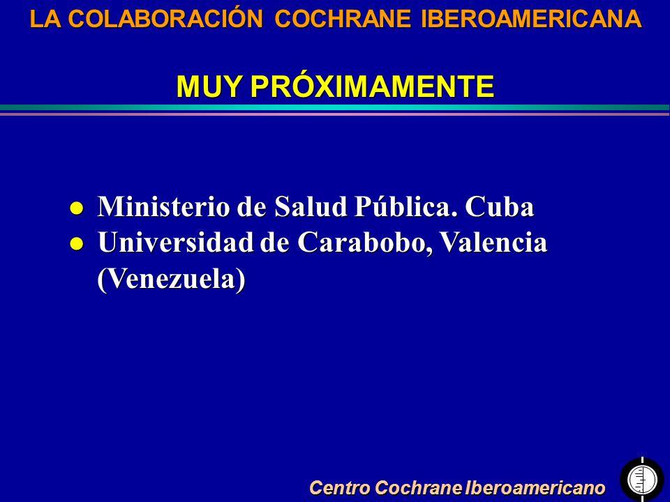 Centro Cochrane Iberoamericano LA COLABORACIÓN COCHRANE IBEROAMERICANA MUY PRÓXIMAMENTE LA COLABORACIÓN COCHRANE IBEROAMERICANA MUY PRÓXIMAMENTE l Min