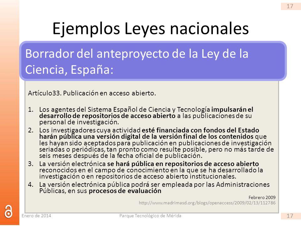 17 Ejemplos Leyes nacionales Artículo33. Publicación en acceso abierto. 1.Los agentes del Sistema Español de Ciencia y Tecnología impulsarán el desarr