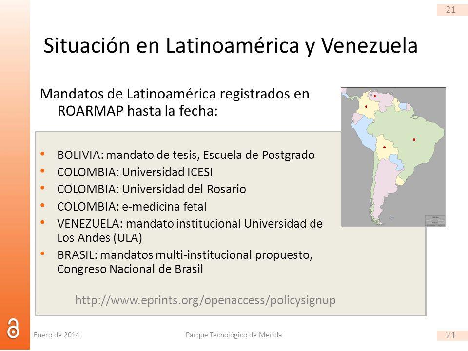 21 Situación en Latinoamérica y Venezuela Mandatos de Latinoamérica registrados en ROARMAP hasta la fecha: BOLIVIA: mandato de tesis, Escuela de Postg