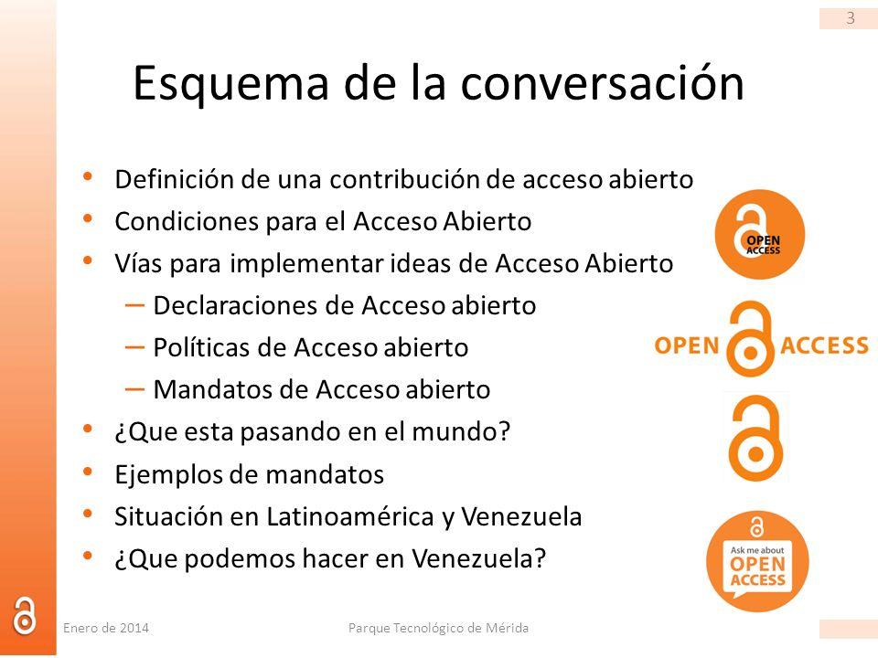 3 Definición de una contribución de acceso abierto Condiciones para el Acceso Abierto Vías para implementar ideas de Acceso Abierto – Declaraciones de