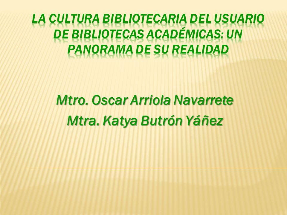 Mtro. Oscar Arriola Navarrete Mtra. Katya Butrón Yáñez