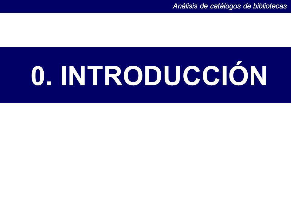 0. INTRODUCCIÓN Análisis de catálogos de bibliotecas