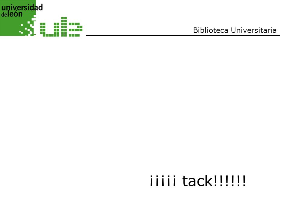 Biblioteca Universitaria ¡¡¡¡¡ tack!!!!!!