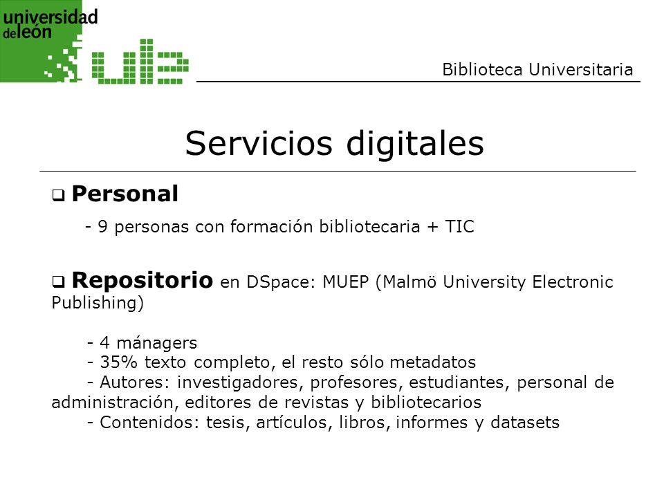 Biblioteca Universitaria Servicios digitales Personal - 9 personas con formación bibliotecaria + TIC Repositorio en DSpace: MUEP (Malmö University Ele