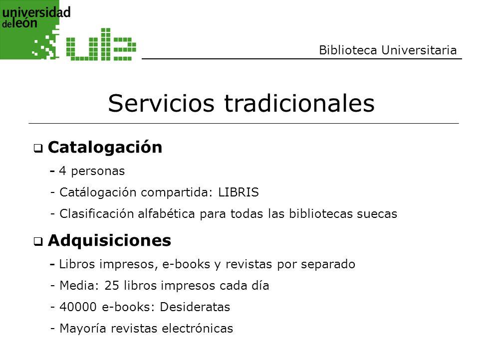 Biblioteca Universitaria Servicios tradicionales Catalogación - 4 personas - Catálogación compartida: LIBRIS - Clasificación alfabética para todas las