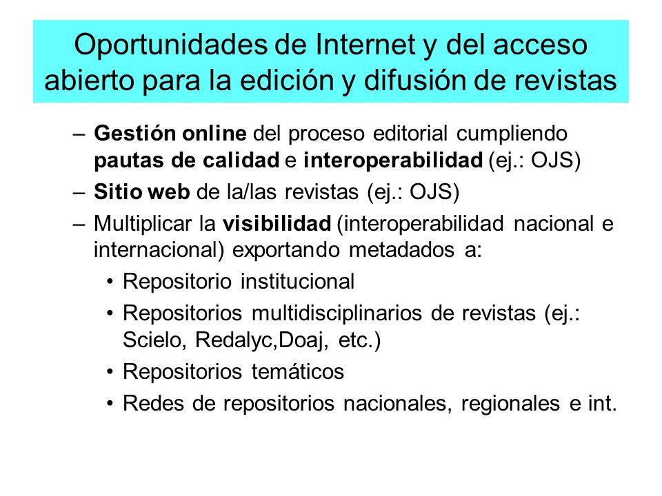Oportunidades de Internet y del acceso abierto para la edición y difusión de revistas –Gestión online del proceso editorial cumpliendo pautas de calid