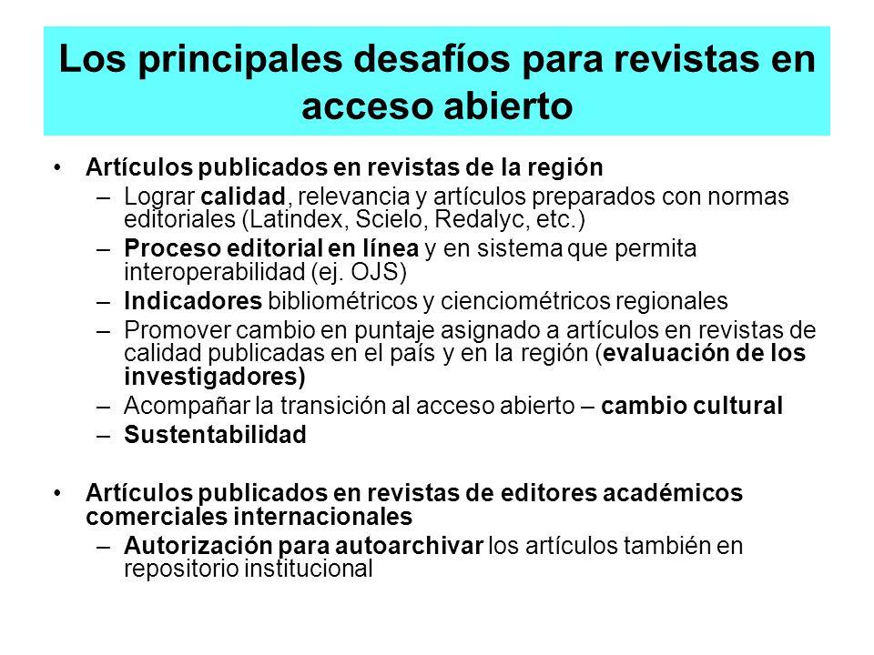 Los principales desafíos para revistas en acceso abierto Artículos publicados en revistas de la región –Lograr calidad, relevancia y artículos prepara