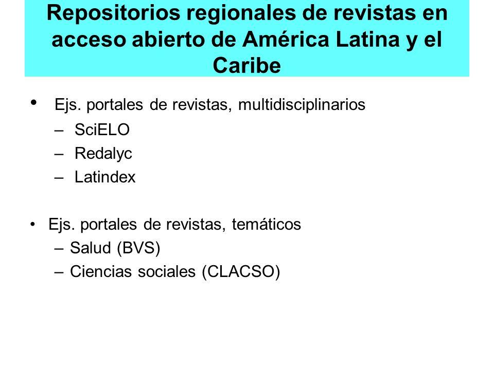 Repositorios regionales de revistas en acceso abierto de América Latina y el Caribe Ejs. portales de revistas, multidisciplinarios – SciELO – Redalyc