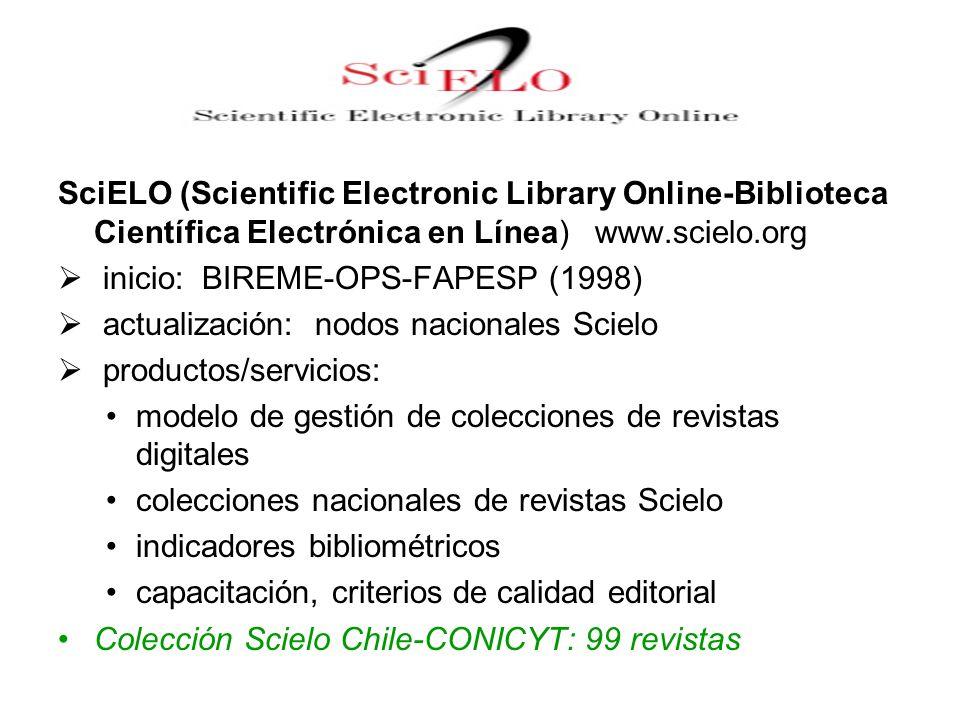 SciELO (Scientific Electronic Library Online-Biblioteca Científica Electrónica en Línea) www.scielo.org inicio: BIREME-OPS-FAPESP (1998) actualización