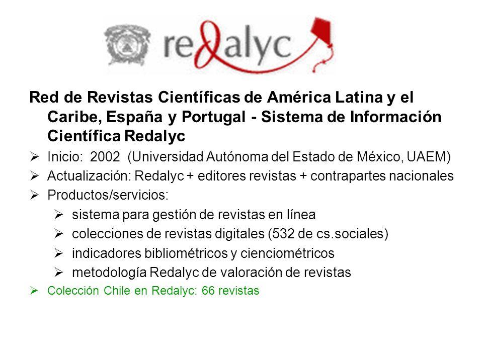 Red de Revistas Científicas de América Latina y el Caribe, España y Portugal - Sistema de Información Científica Redalyc Inicio: 2002 (Universidad Aut