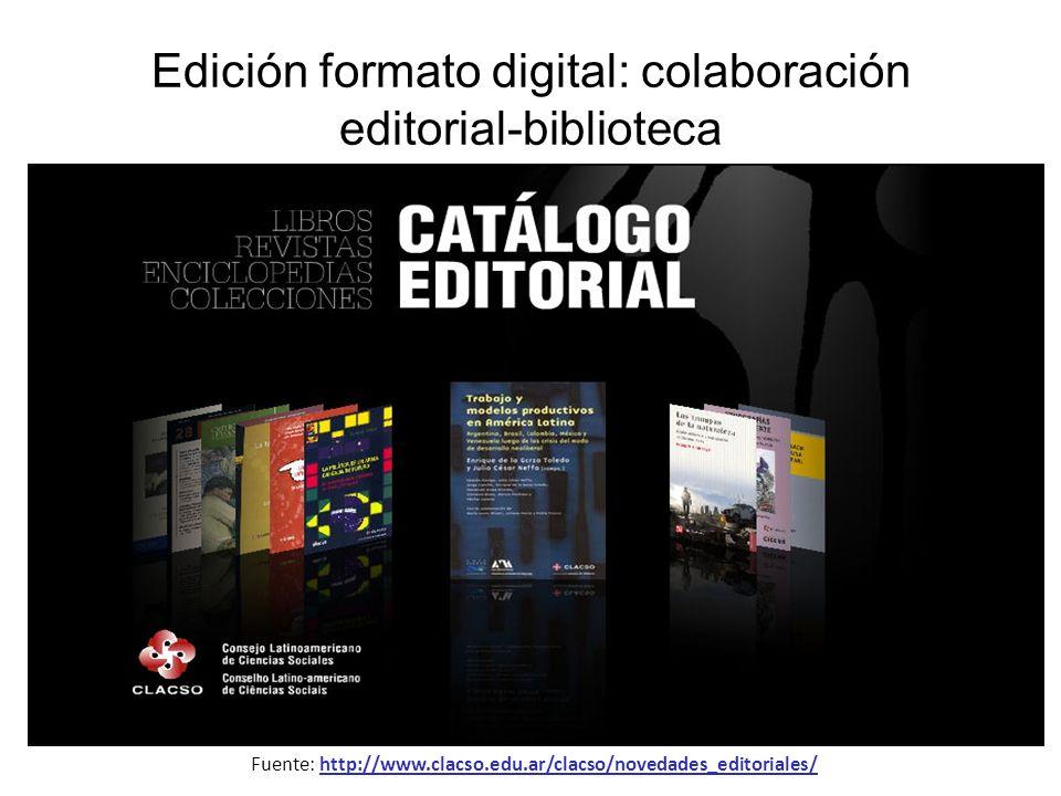 Fuente: http://www.clacso.edu.ar/clacso/novedades_editoriales/ Edición formato digital: colaboración editorial-biblioteca