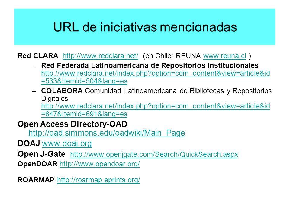 URL de iniciativas mencionadas Red CLARA http://www.redclara.net/ (en Chile: REUNA www.reuna.cl )http://www.redclara.net/www.reuna.cl –Red Federada La