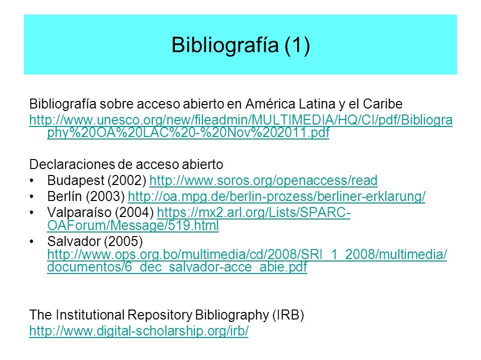 Bibliografía (1) Bibliografía sobre acceso abierto en América Latina y el Caribe http://www.unesco.org/new/fileadmin/MULTIMEDIA/HQ/CI/pdf/Bibliogra ph