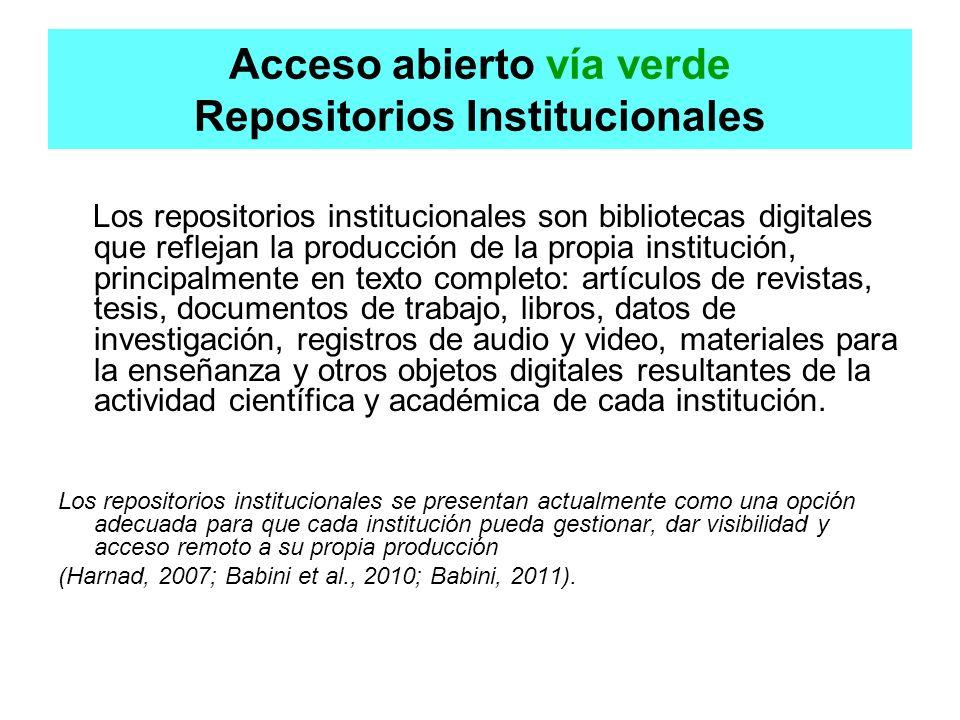 Acceso abierto vía verde Repositorios Institucionales Los repositorios institucionales son bibliotecas digitales que reflejan la producción de la prop