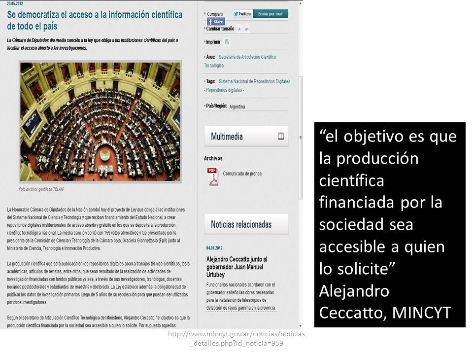 http://www.mincyt.gov.ar/noticias/noticias _detalles.php?id_noticia=959 el objetivo es que la producción científica financiada por la sociedad sea acc