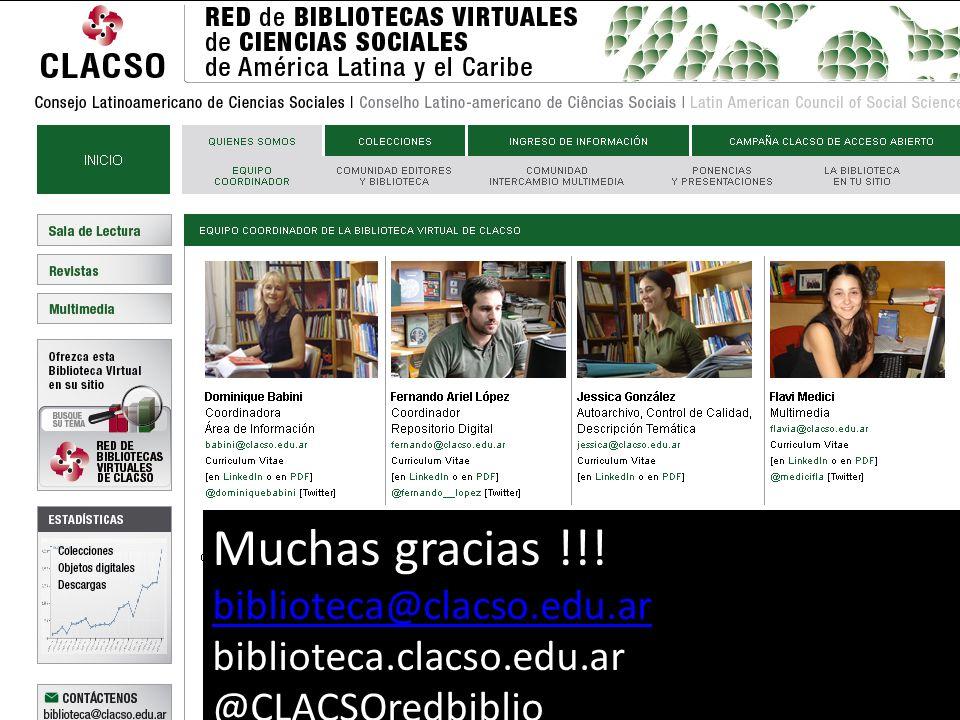 Muchas gracias !!! biblioteca@clacso.edu.ar biblioteca.clacso.edu.ar @CLACSOredbiblio