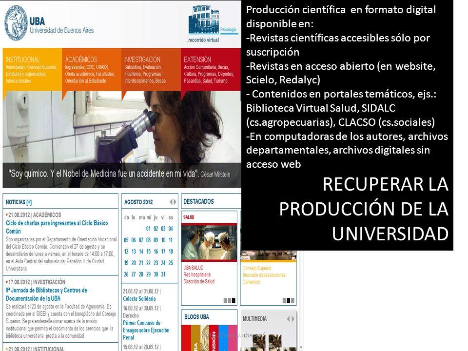 Producción científica en formato digital disponible en: -Revistas científicas accesibles sólo por suscripción -Revistas en acceso abierto (en website,