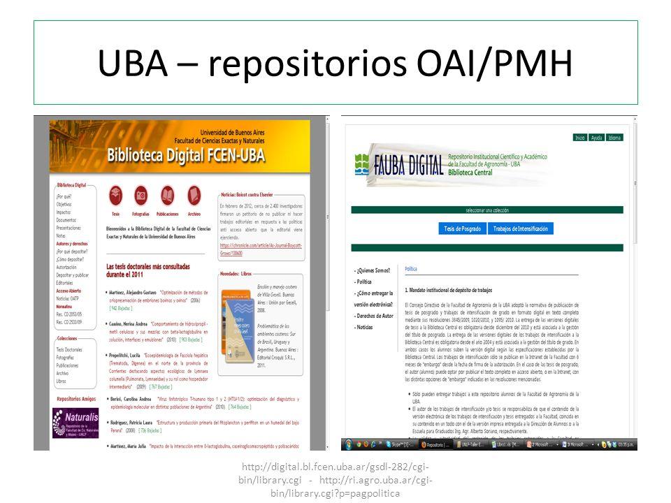 UBA – repositorios OAI/PMH http://digital.bl.fcen.uba.ar/gsdl-282/cgi- bin/library.cgi - http://ri.agro.uba.ar/cgi- bin/library.cgi?p=pagpolitica