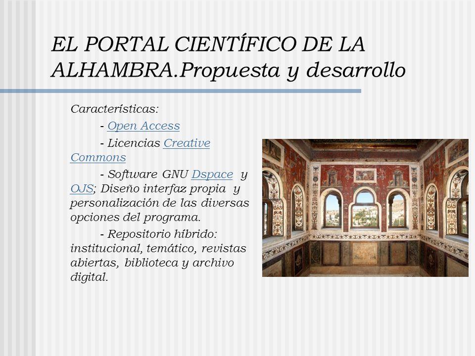 EL PORTAL CIENTÍFICO DE LA ALHAMBRA.Propuesta y desarrollo Características: - Open AccessOpen Access - Licencias Creative CommonsCreative Commons - So