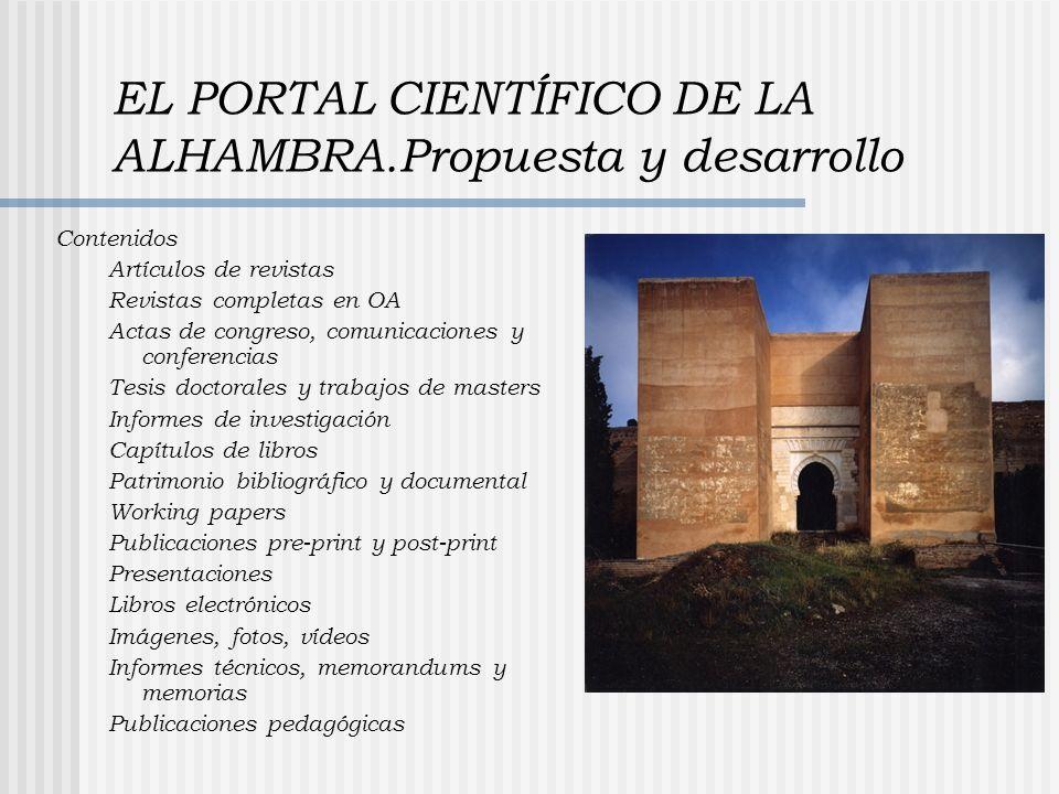EL PORTAL CIENTÍFICO DE LA ALHAMBRA.Propuesta y desarrollo Contenidos Artículos de revistas Revistas completas en OA Actas de congreso, comunicaciones