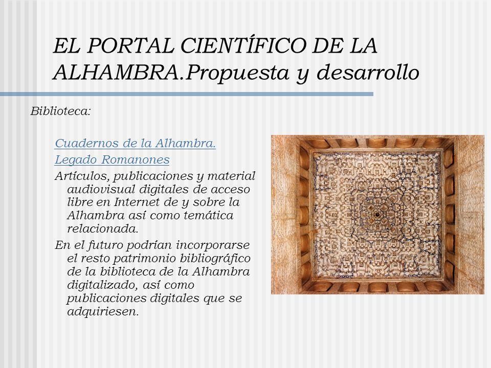 EL PORTAL CIENTÍFICO DE LA ALHAMBRA.Propuesta y desarrollo Biblioteca: Cuadernos de la Alhambra. Legado Romanones Artículos, publicaciones y material