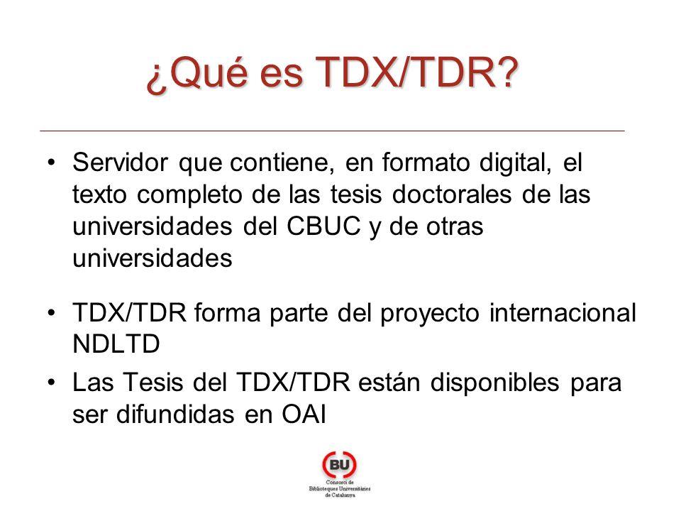 Servidor que contiene, en formato digital, el texto completo de las tesis doctorales de las universidades del CBUC y de otras universidades TDX/TDR forma parte del proyecto internacional NDLTD Las Tesis del TDX/TDR están disponibles para ser difundidas en OAI ¿Qué es TDX/TDR