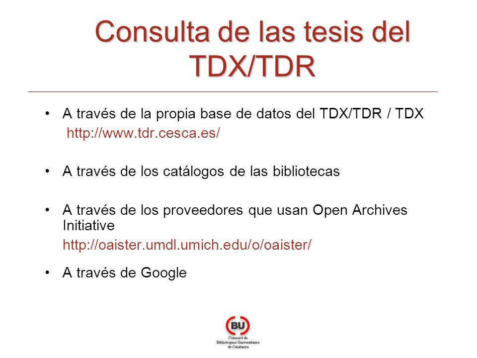A través de la propia base de datos del TDX/TDR / TDX http://www.tdr.cesca.es/ A través de los catálogos de las bibliotecas A través de los proveedores que usan Open Archives Initiative http://oaister.umdl.umich.edu/o/oaister/ A través de Google Consulta de las tesis del TDX/TDR