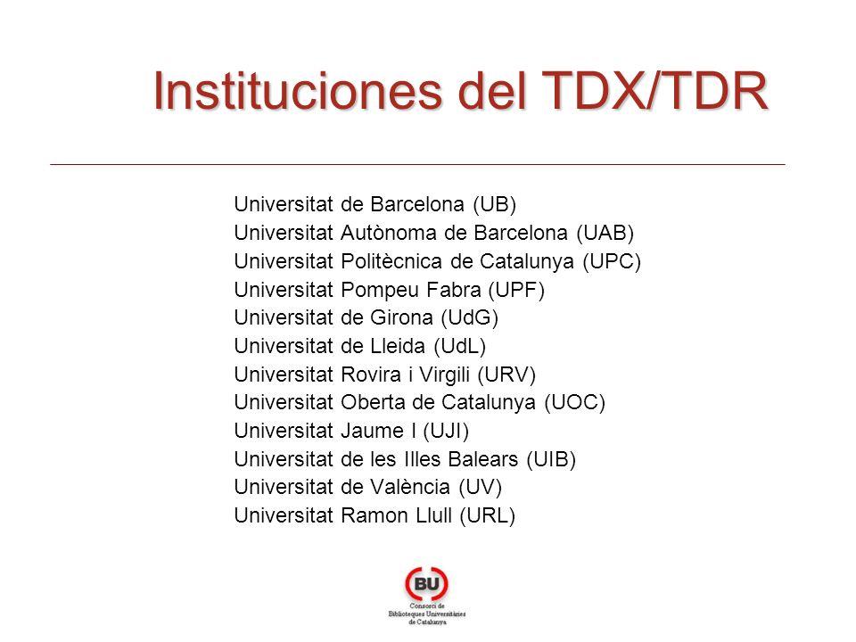 Universitat de Barcelona (UB) Universitat Autònoma de Barcelona (UAB) Universitat Politècnica de Catalunya (UPC) Universitat Pompeu Fabra (UPF) Universitat de Girona (UdG) Universitat de Lleida (UdL) Universitat Rovira i Virgili (URV) Universitat Oberta de Catalunya (UOC) Universitat Jaume I (UJI) Universitat de les Illes Balears (UIB) Universitat de València (UV) Universitat Ramon Llull (URL) Instituciones del TDX/TDR
