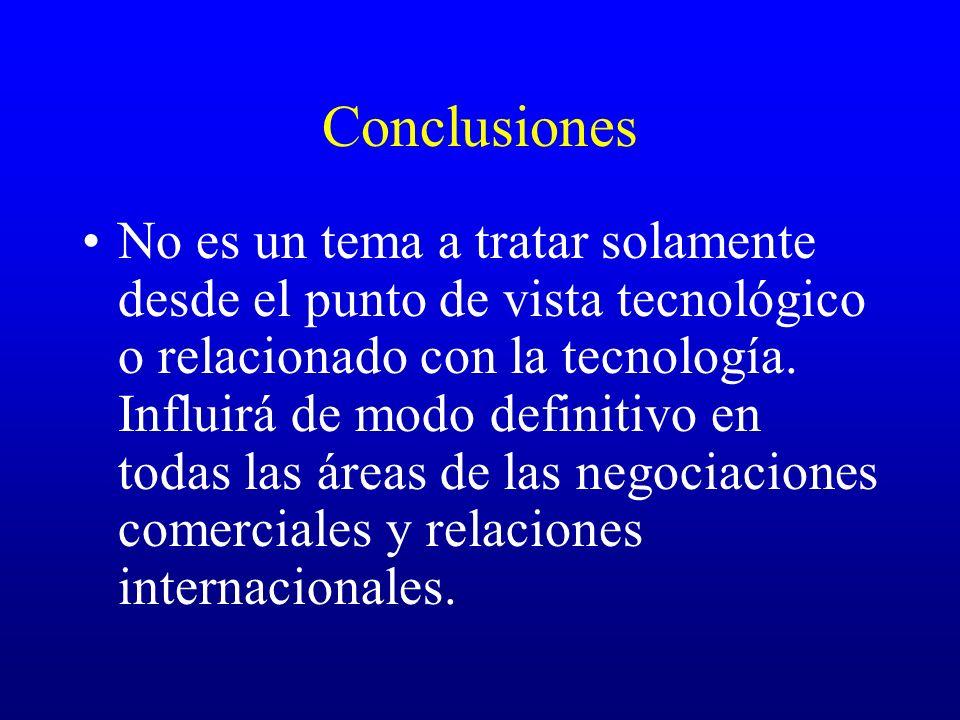 Conclusiones No es un tema a tratar solamente desde el punto de vista tecnológico o relacionado con la tecnología. Influirá de modo definitivo en toda