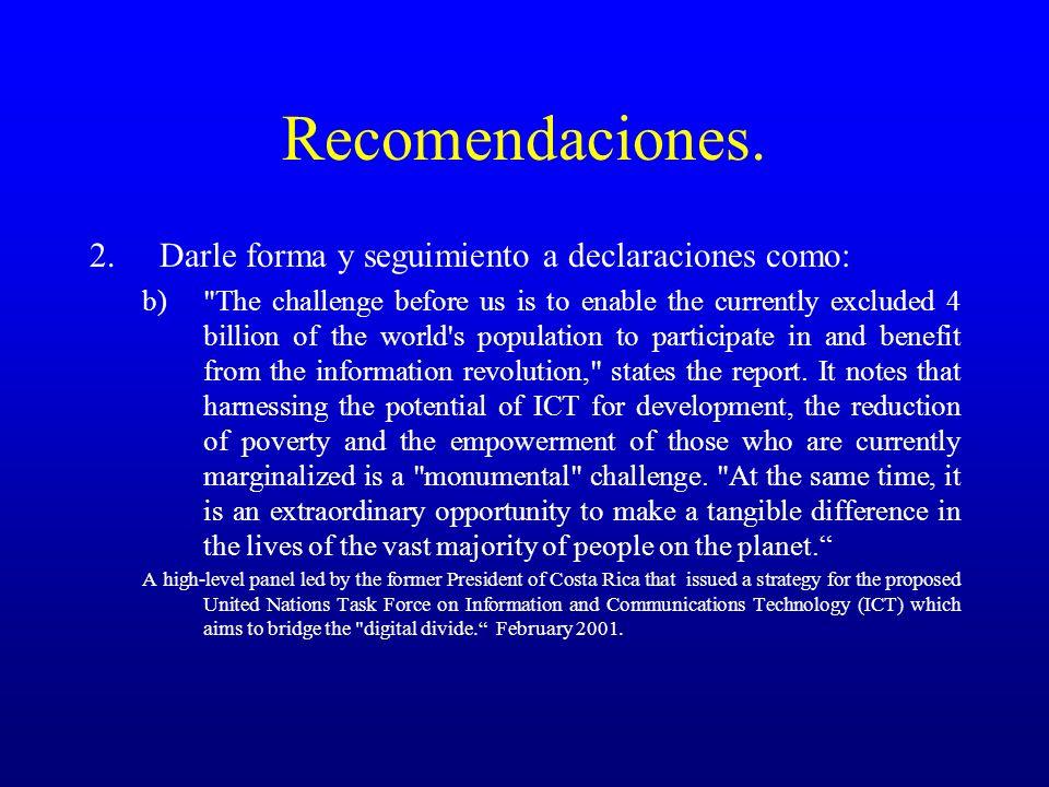 Recomendaciones. 2.Darle forma y seguimiento a declaraciones como: b)