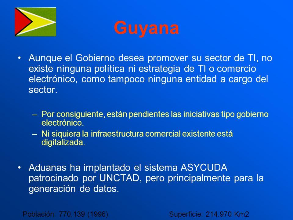 Guyana Aunque el Gobierno desea promover su sector de TI, no existe ninguna política ni estrategia de TI o comercio electrónico, como tampoco ninguna