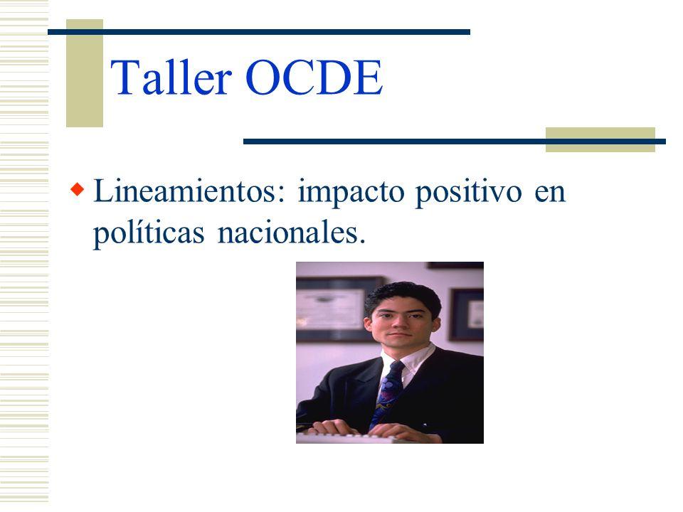 Taller OCDE Lineamientos: impacto positivo en políticas nacionales.