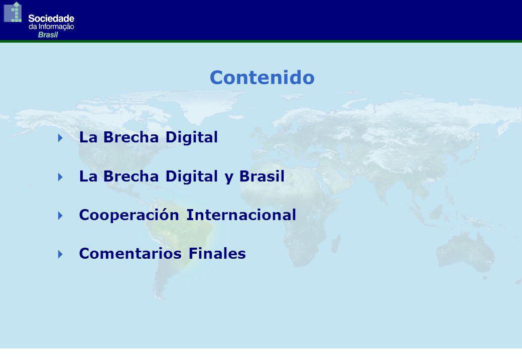 La Brecha Digital La Brecha Digital y Brasil Cooperación Internacional Comentarios Finales Contenido