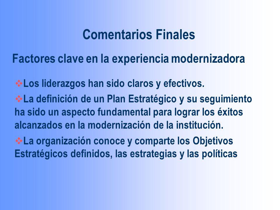 Factores clave en la experiencia modernizadora Comentarios Finales Los liderazgos han sido claros y efectivos.