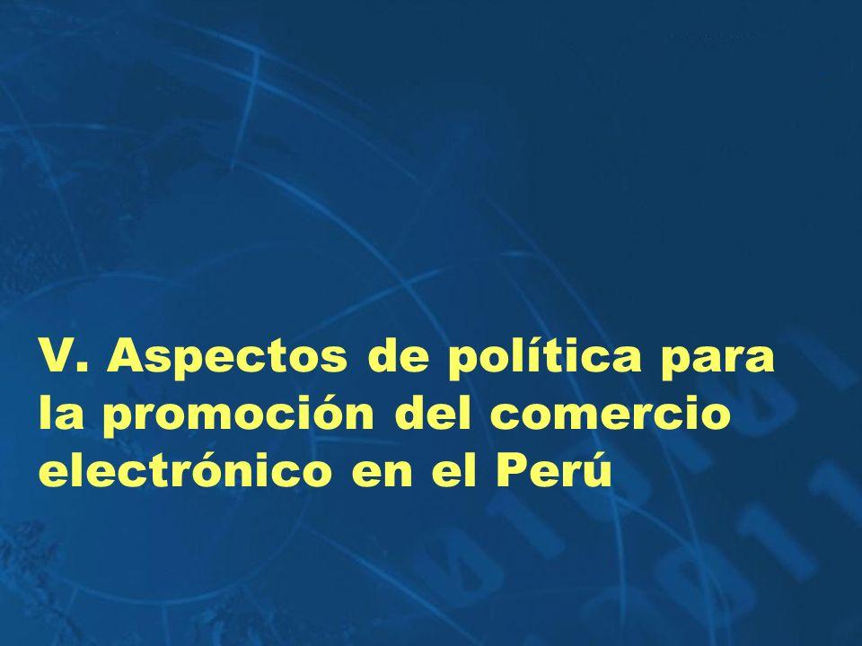 V. Aspectos de política para la promoción del comercio electrónico en el Perú
