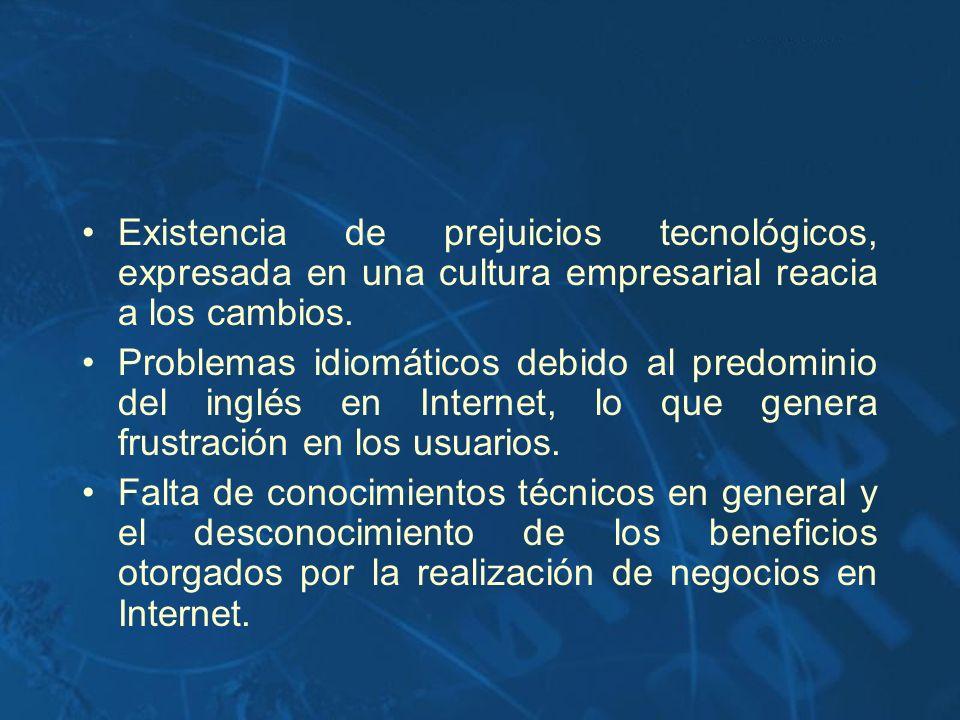Existencia de prejuicios tecnológicos, expresada en una cultura empresarial reacia a los cambios. Problemas idiomáticos debido al predominio del inglé