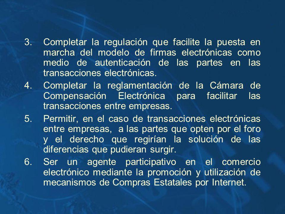 3.Completar la regulación que facilite la puesta en marcha del modelo de firmas electrónicas como medio de autenticación de las partes en las transacc