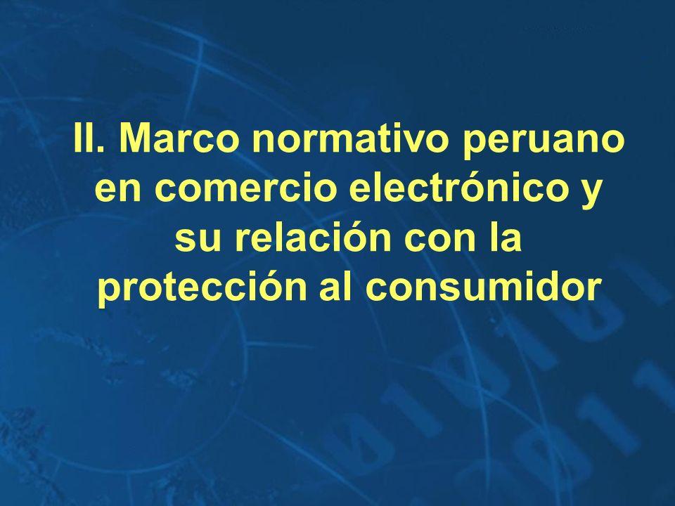 II. Marco normativo peruano en comercio electrónico y su relación con la protección al consumidor