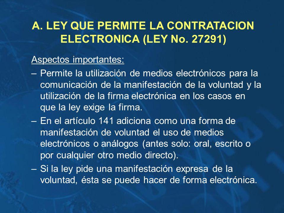 Aspectos importantes: –Permite la utilización de medios electrónicos para la comunicación de la manifestación de la voluntad y la utilización de la fi