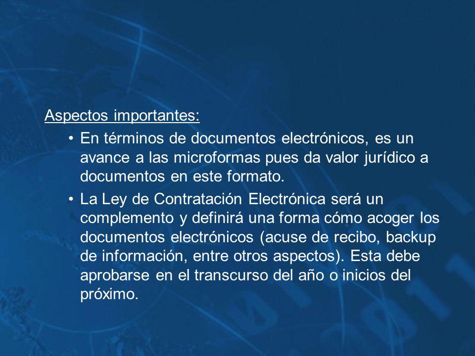 Aspectos importantes: En términos de documentos electrónicos, es un avance a las microformas pues da valor jurídico a documentos en este formato. La L