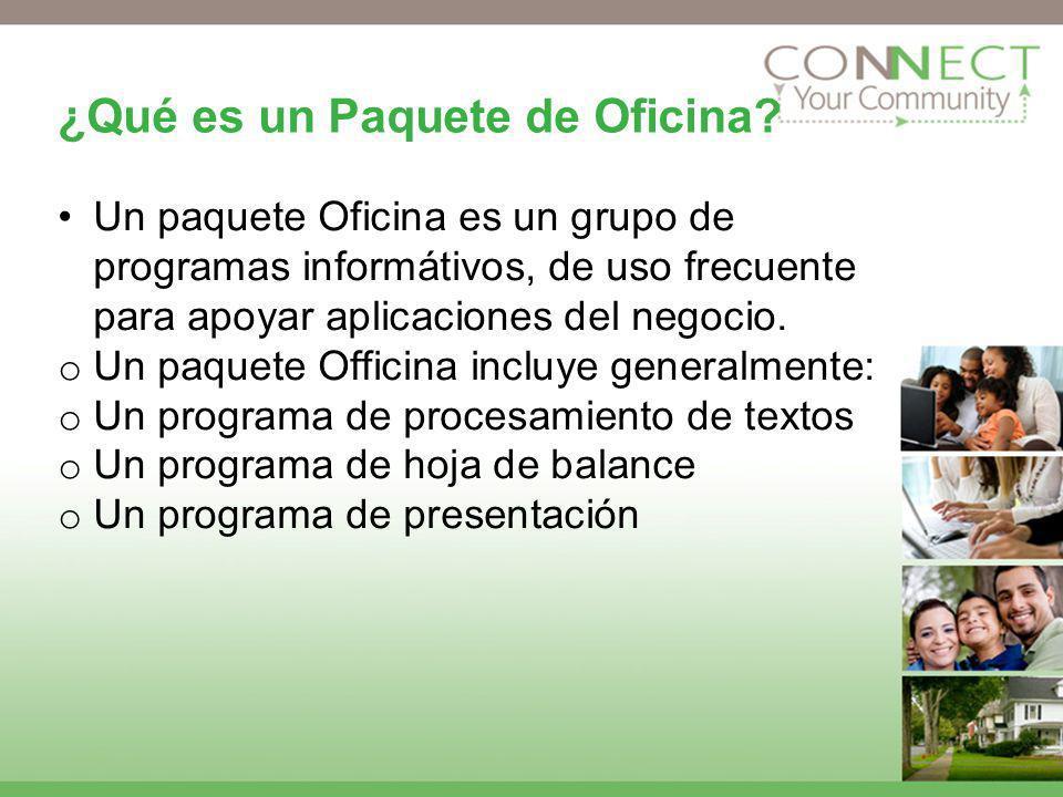 ¿Qué es un Paquete de Oficina? Un paquete Oficina es un grupo de programas informátivos, de uso frecuente para apoyar aplicaciones del negocio. o Un p