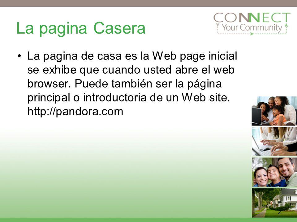 2 La pagina Casera La pagina de casa es la Web page inicial se exhibe que cuando usted abre el web browser.