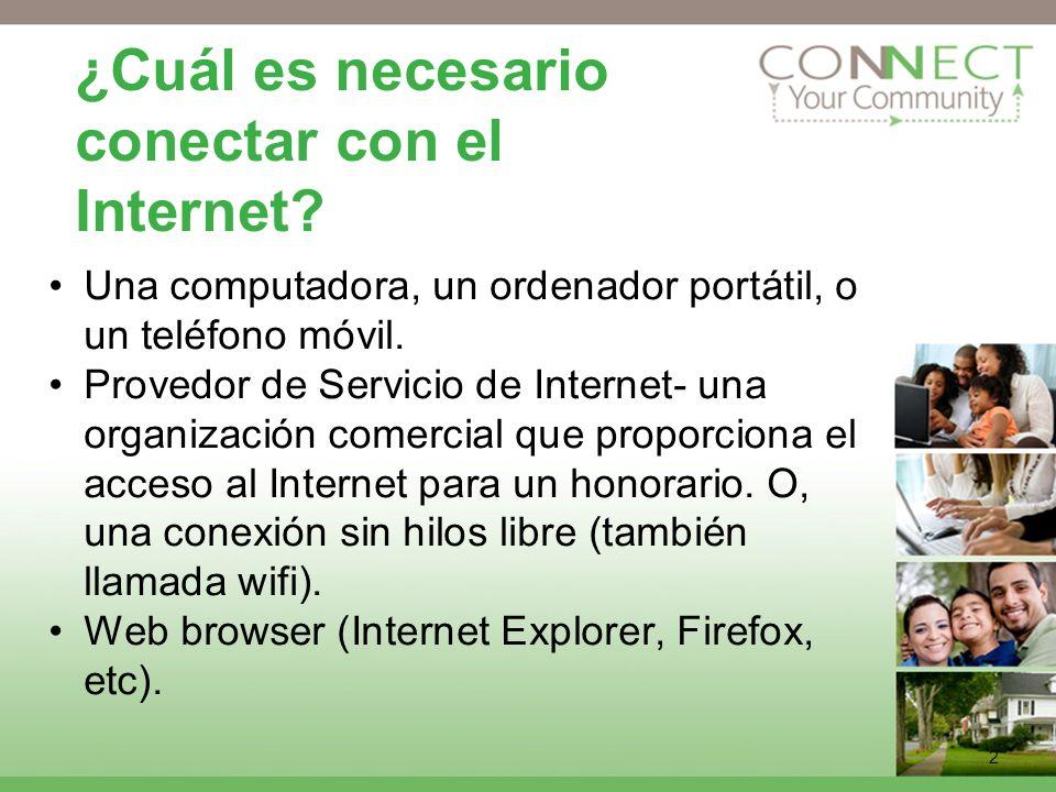 2 ¿Cuál es necesario conectar con el Internet.