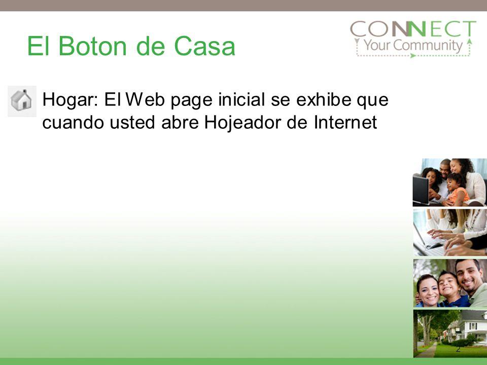 2 El Boton de Casa Hogar: El Web page inicial se exhibe que cuando usted abre Hojeador de Internet